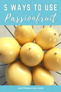 5 ways to use passionfruit
