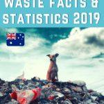 Australian Waste Facts & Statistics 2019