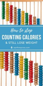 How To Stop Counting Calories & Still Lose weight